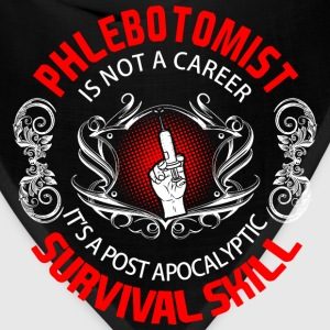Phlebotomist is not career it's a post apocalyptic T-Shirts - Bandana