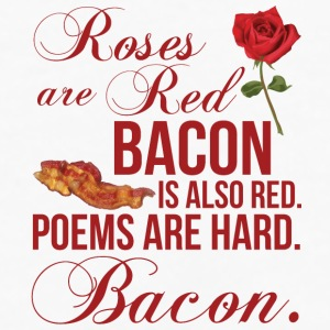 Roses Are Red... Bacon Is Also Red Phone & Tablet Cases - Men's Premium Long Sleeve T-Shirt