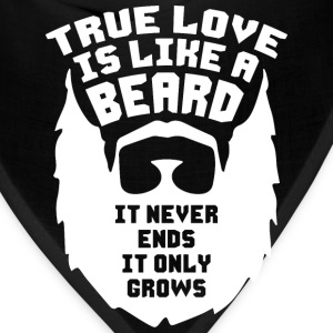 True Love Is Like A Beard Hoodies - Bandana