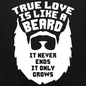 True Love Is Like A Beard Hoodies - Men's Premium Tank