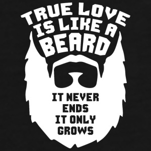 True Love Is Like A Beard Mugs & Drinkware - Men's Premium T-Shirt