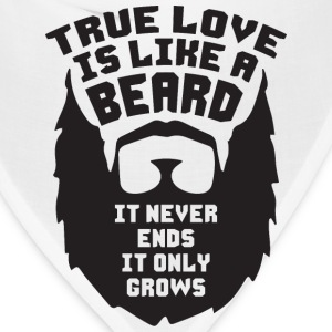 True Love Is Like A Beard Phone & Tablet Cases - Bandana