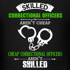 Skilled Correctional Officers Aren't Cheap - Men's T-Shirt