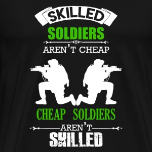 Skilled Soldiers Aren't Cheap - Men's Premium T-Shirt