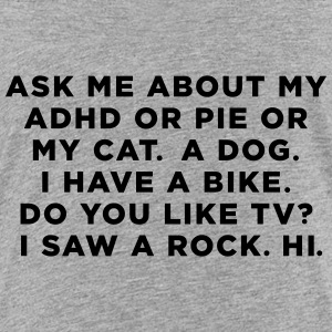Ask Me About My ADHD Kids' Shirts - Toddler Premium T-Shirt