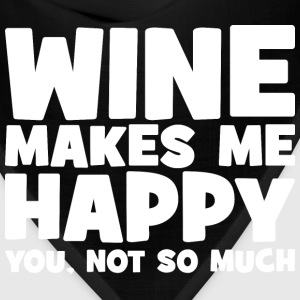 Wine Makes Me Happy. You Not So Much. Mugs & Drinkware - Bandana