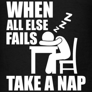 When All Else Fails, Take A Nap. Hoodies - Men's T-Shirt