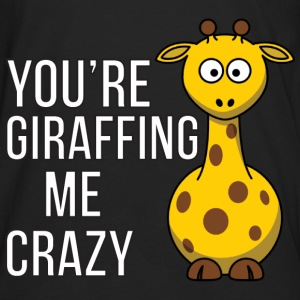 You're Giraffing me Crazy Hoodies - Men's Premium Long Sleeve T-Shirt