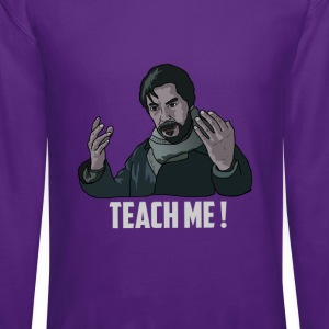 teach me T-Shirts - Crewneck Sweatshirt