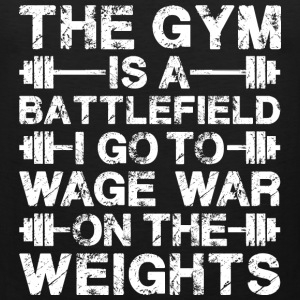 The Gym Is A Battlefield T-Shirts - Men's Premium Tank