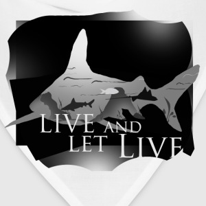 Live and let live T-Shirts - Bandana
