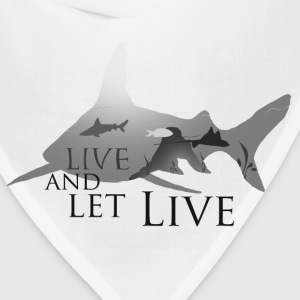 Live and let live - Bandana