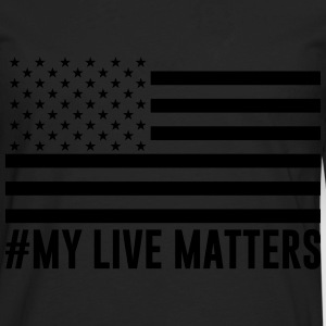 MY LIVE MATTERS - Men's Premium Long Sleeve T-Shirt