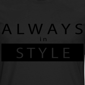 ALWAYS IN STYLE - Men's Premium Long Sleeve T-Shirt