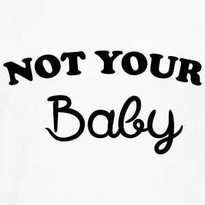 Not your baby T-Shirts - Men's Premium Long Sleeve T-Shirt