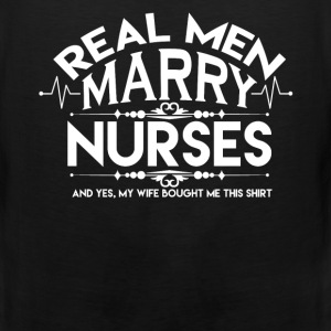 Real Men Marry Nurses - Men's Premium Tank