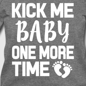 Kick me Baby one more time funny pregnant shirt - Women's Wideneck Sweatshirt
