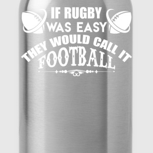 If Rugby Was Easy - Water Bottle