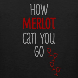 Merlot Can You Go T-Shirts - Men's Premium Tank