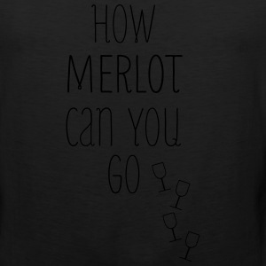 How Merlot Can You Go Glitter Print - Men's Premium Tank