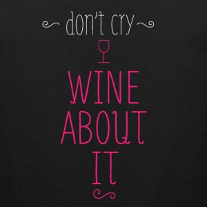 Wine About It T-Shirts - Men's Premium Tank