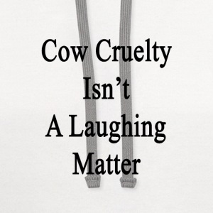 cow_cruelty_isnt_a_laughing_matter T-Shirts - Contrast Hoodie