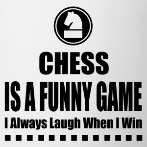 CHESS IS A FUNNY GAME - Coffee/Tea Mug