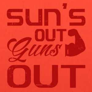 SUN'S OUT GUNS OUT - Tote Bag