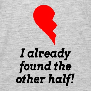 I Already Found The Other Half LOVE ROMANCE Hoodies - Men's Premium Long Sleeve T-Shirt