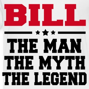 BILL THE MAN THE MYTH THE LEGEND - Toddler Premium T-Shirt