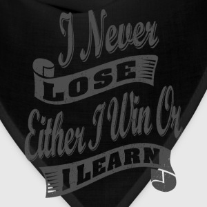 I Never Lose - Motivational Quotes - Bandana