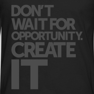 Opportunity - Motivational Quotes. - Men's Premium Long Sleeve T-Shirt