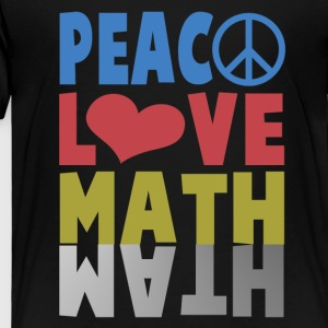PEACE LOVE MATH - Toddler Premium T-Shirt