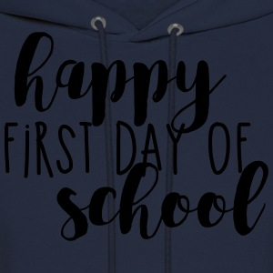 Happy First Day of School T-Shirts - Men's Hoodie