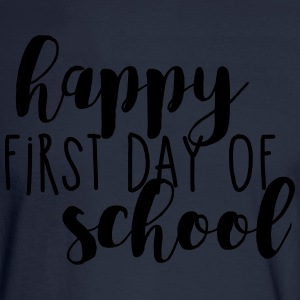 Happy First Day of School T-Shirts - Men's Long Sleeve T-Shirt