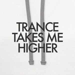 Trance Takes Me Higher T-Shirts - Contrast Hoodie