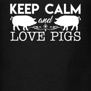Keep Calm And Love Pigs - Men's T-Shirt