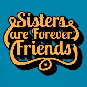 Sisters are Forever Friends - Women's T-Shirt