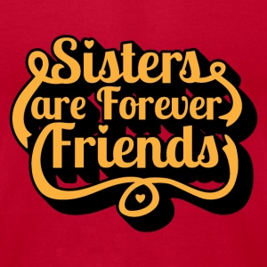 Sisters are Forever Friends - Men's T-Shirt by American Apparel