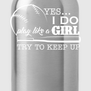 Play Softball Like A Girl - Water Bottle
