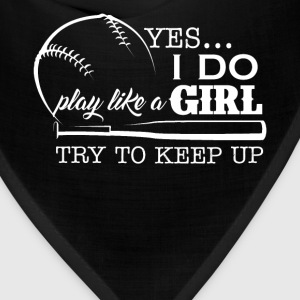Play Softball Like A Girl - Bandana