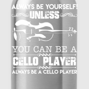 You Can Be A Cello Player - Water Bottle