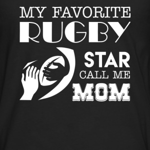 My Favorite Rugby Star Calls Me Mom - Men's Premium Long Sleeve T-Shirt