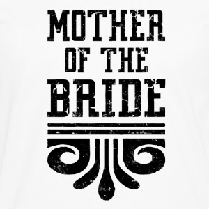 MOTHER OF THE BRIDE - Men's Premium Long Sleeve T-Shirt