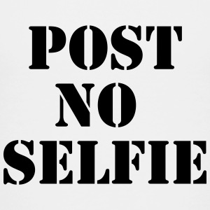 Post no selfie Kids' Shirts - Toddler Premium T-Shirt