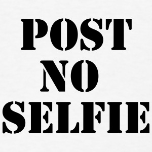 Post no selfie Buttons - Men's T-Shirt