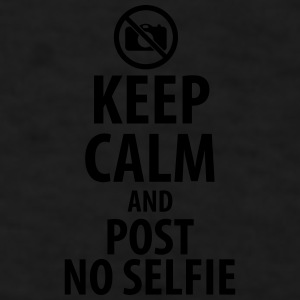 Keep calm and post no selfie Mugs & Drinkware - Men's T-Shirt