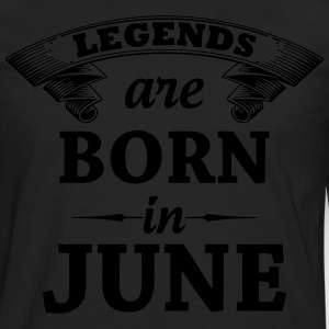 Legends are Born in June T-Shirts - Men's Premium Long Sleeve T-Shirt