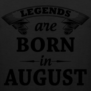 Legends are Born in August  T-Shirts - Men's Premium Tank