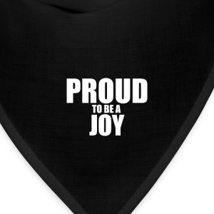 Proud to be a joy T-Shirts - Bandana